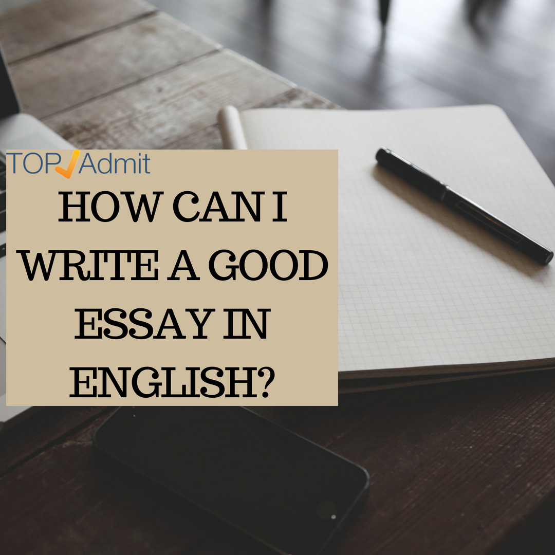 Essay Paper Writing Services  Good Proposal Essay Topics also Thesis Persuasive Essay How Can I Write A Good Essay In Englishtopadmit Online  Thesis Statement For Descriptive Essay